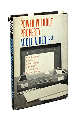 9780151733491: Power Without Property: A New Development in American Political Economy