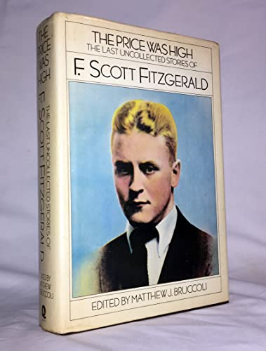 9780151740208: The Price Was High: The Last Uncollected Stories of F. Scott Fitzgerald