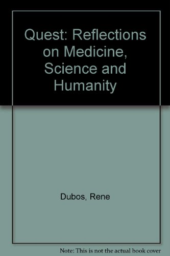 Quest: Reflections on Medicine, Science and Humanity: Dubos, Rene, Escande, Jean-Paul