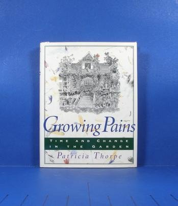 9780151766529: Growing Pains: Time and Change in the Garden
