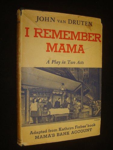 I Remember Mama : A Play in: John Van Druten