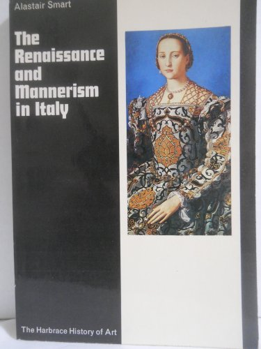 9780151768257: The Renaissance and Mannerism in Italy