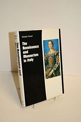 The Renaissance and Mannerism in Italy (HBJ Modern Classic): Smart, Alastair