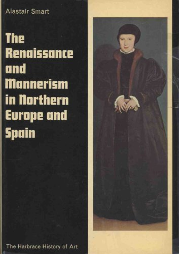 9780151768264: The Renaissance and mannerism in northern Europe and Spain (The Harbrace history of art)