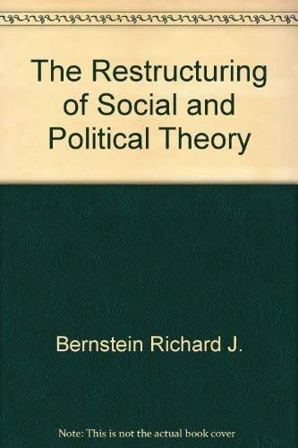 9780151769407: The restructuring of social and political theory