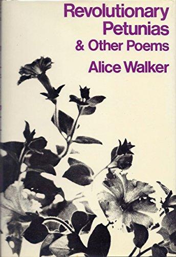 Revolutionary Petunias & Other Poems: Alice Walker