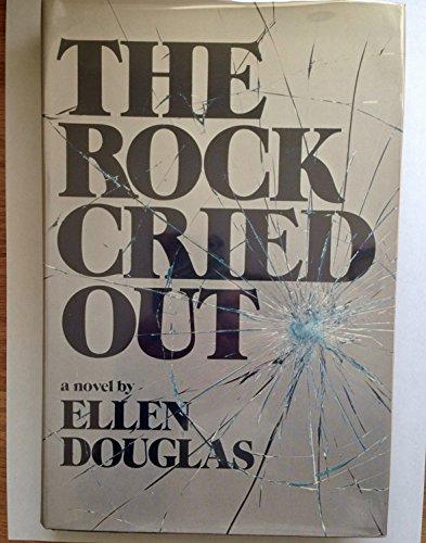 The Rock Cried Out: Douglas, Ellen