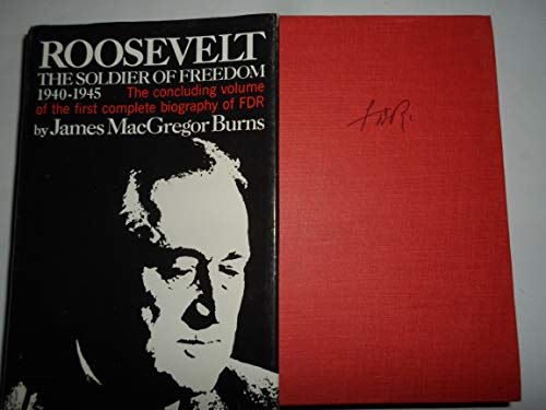 Roosevelt: The Soldier of Freedom (1940-1945): MacGregor.Burns, James