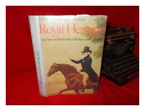 Royal Heritage: The Treasures of the British: Wheldon Huw P.,