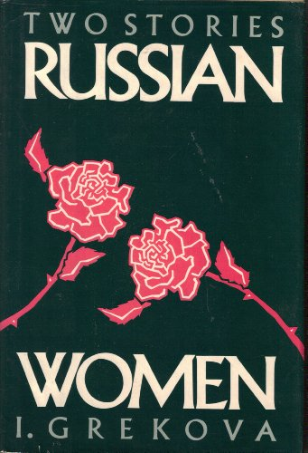 9780151790562: Russian Women: Two Stories