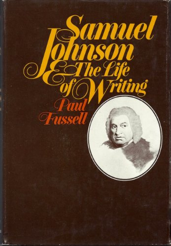 Samuel Johnson: The Life of Writing (0151792666) by Fussell, Paul