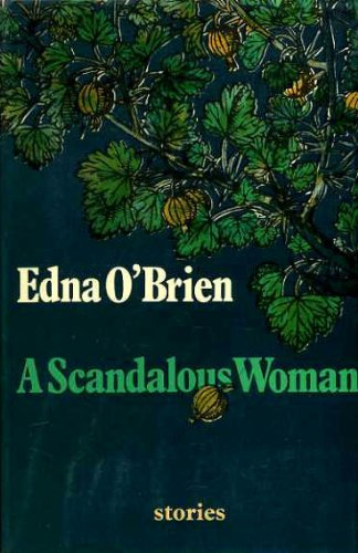 A Scandalous Woman and Other Stories (0151795584) by Edna O'Brien