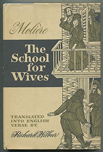 9780151795802: The School for Wives: Comedy in Five Acts, 1662