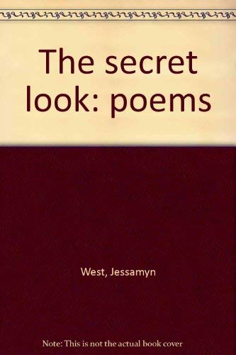 The secret look: poems: West, Jessamyn