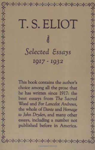 Selected Essays 1917 - 1932: Eliot, T. S.