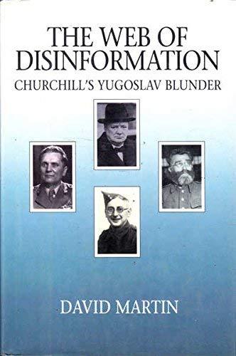 9780151807048: The Web of Disinformation: Churchill's Yugoslav Blunder