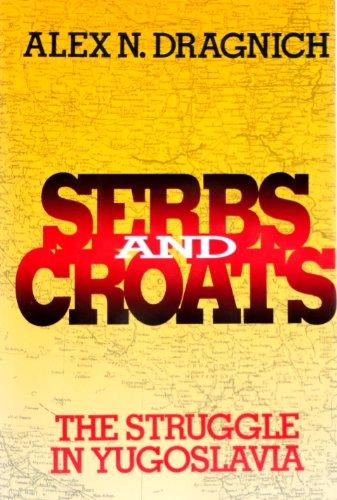 9780151810734: Serbs and Croats: The Struggle in Yugoslavia