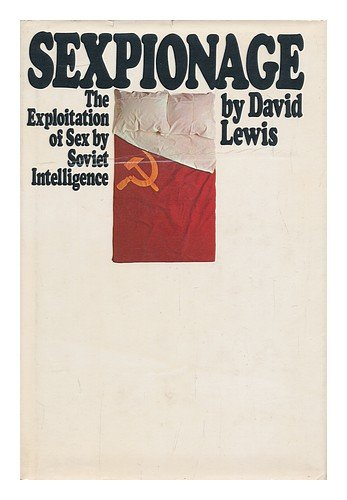 9780151813803: Sexpionage: The Exploitation of Sex by Soviet Intelligence