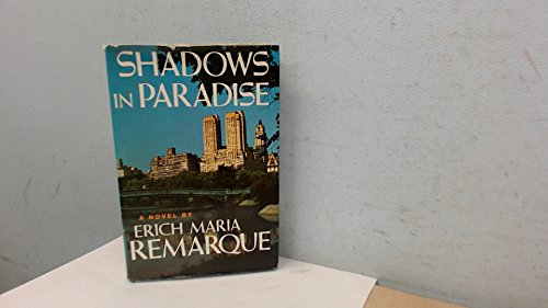Shadows in Paradise: Remarque, Erich Maria