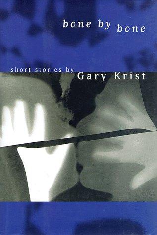 Bone By Bone: Krist, Gary