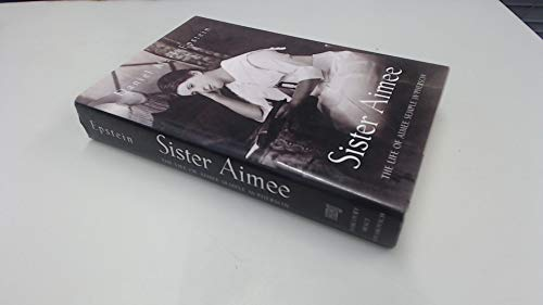 9780151826889: Sister Aimee: The Life of Aimee Semple McPherson