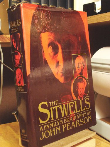 9780151827039: The Sitwells: A Family's Biography