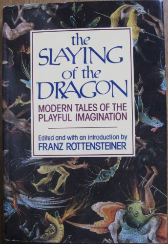 The Slaying of the Dragon: Modern Tales of the Playful Imagination