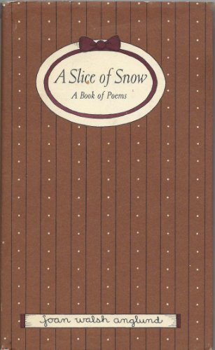 A Slice of Snow (0151830150) by Joan Walsh Anglund