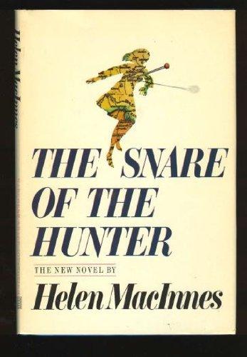 The Snare of the Hunter: MacInnes, Helen