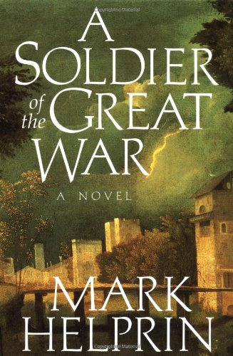 A Soldier of the Great War: Helprin, Mark