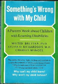 Something's Wrong With My Child: A Parents': Brutten, Milton;Richardson, Sylvia