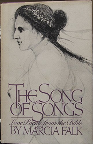 The Song of songs: Love poems from: Falk, Marcia Lee;