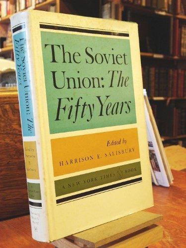 The Soviet Union: The Fifty Years: Harrison E. Salisbury