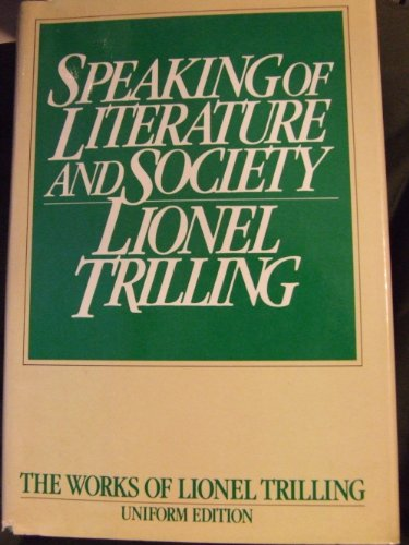9780151847105: Speaking of Literature and Society (Lionel Trilling Works)
