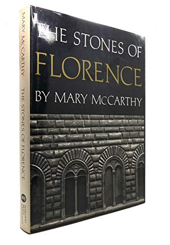 9780151850792: The Stones of Florence and Venice Observed: Her Magnificent Evocation of Two Cities