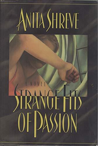 9780151857609: Strange Fits of Passion
