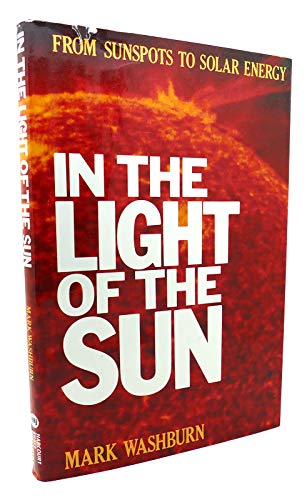 9780151867370: In the Light of the Sun: From Sun Spots to Solar Energy