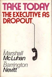 9780151878307: Take today; the executive as dropout