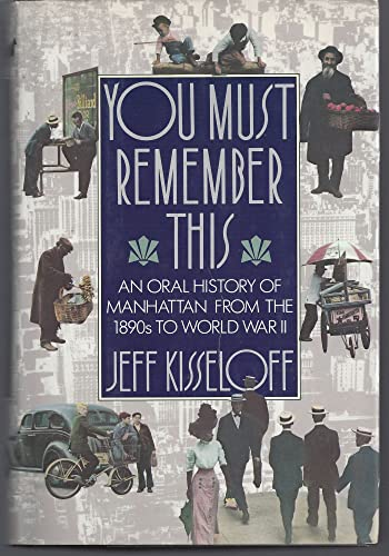 9780151879885: You Must Remember This: An Oral History of Manhattan from the 1890's to World War II