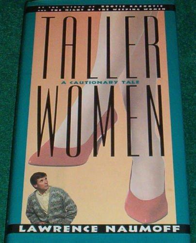 9780151879915: Taller Women: A Cautionary Tale