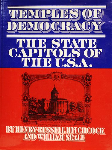TEMPLES OF DEMOCRACY: The State Capitols of the U.S.A.