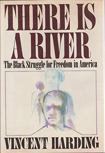 9780151893423: There Is a River: The Black Struggle for Freedom in America