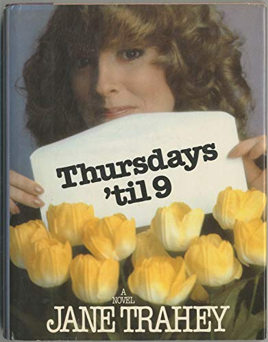 Thursdays 'til 9: A novel: Trahey, Jane