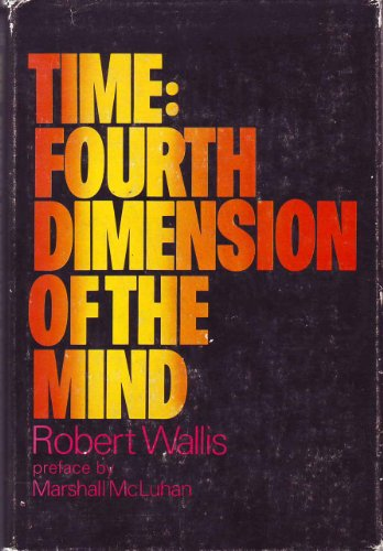 9780151904433: Time, Fourth Dimension of the Mind.