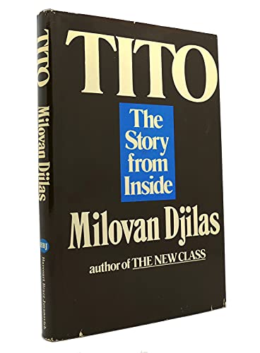 9780151904747: Tito: The Story from Inside