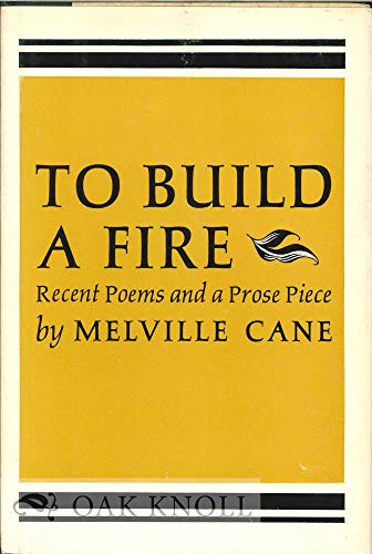 To Build A Fire Recent Poems and: Melville Cane