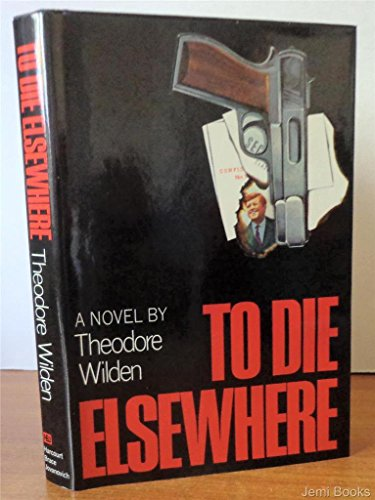 9780151904808: To Die Elsewhere