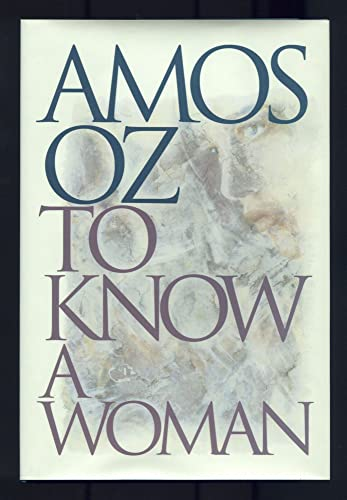 To Know A Woman: Amos Oz