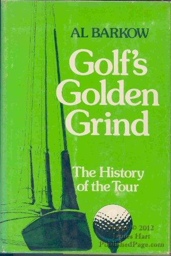 9780151908851: Golf's Golden Grind: The History of the Tour