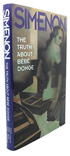 The Truth About Bebe Donge: Georges Simenon